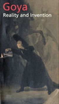 Goya: Reality and Invention