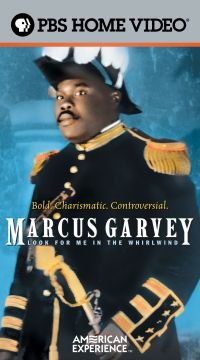 American Experience: Marcus Garvey - Look For Me in the Whirlwind