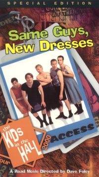 The Kids in the Hall: Same Guys, New Dresses