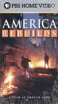 America Rebuilds: A Year at Ground Zero