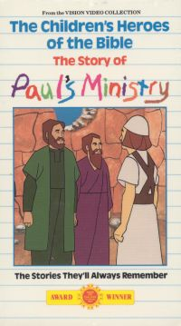 Children's Heroes of the Bible: The Story of Paul's Ministry