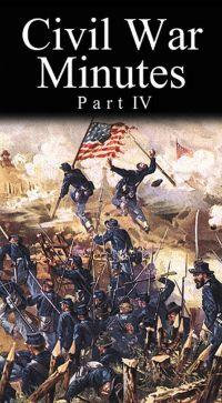 Civil War Minutes: Union, Part IV