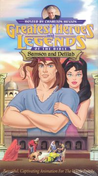 Greatest Heroes and Legends of the Bible: Samson and Delilah