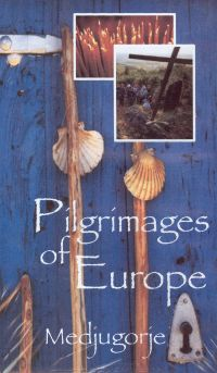 Pilgrimages of Europe: Medjugorje, Bosnia