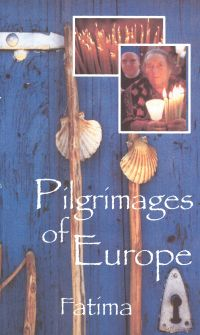 Pilgrimages of Europe: Fatima, Portugal