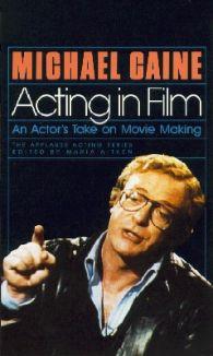 Michael Caine: Acting in Film