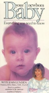 Your Newborn Baby: Everything You Need to Know