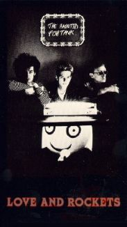 Love and Rockets: The Haunted Fish Tank