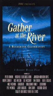 Gather at the River: A Bluegrass Celebration