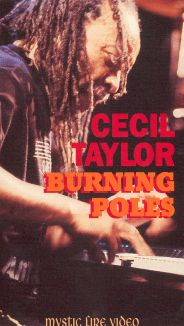 Cecil Taylor: Burning Poles