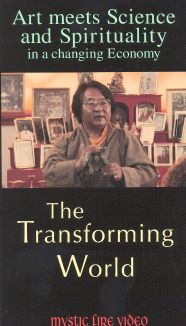Art Meets Science and Spirituality in a Changing Economy: The Transforming World