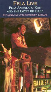 Fela Live! Fela Anikulapo-Kuti and the Egypt 80 Band