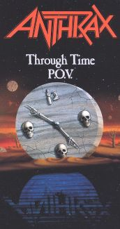Anthrax: Through Time P.O.V.