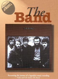 Classic Albums : The Band: The Band