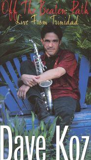 Dave Koz: Off The Beaten Path
