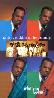 Kirk Franklin and the Family: Whatcha Lookin 4