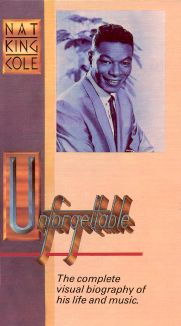 "Nat ""King"" Cole: Unforgettable"