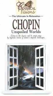 Classical Visions: Chopin - Unspoiled Worlds
