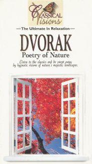 Classical Visions: Dvorak - Poetry of Nature