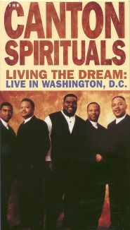 The Canton Spirituals: Living the Dream - Live in Washington D.C.