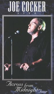 Across From Midnight: Joe Cocker in Concert