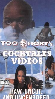 Too $hort: Cocktails Videos - Raw Uncut & Uncensored
