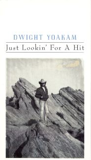 Dwight Yoakam: Just Looking for a Hit