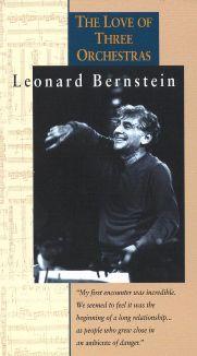 Leonard Bernstein: The Love of Three Orchestras