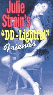 """Julie Strain's """"DD-Lightful"""" Friends"""