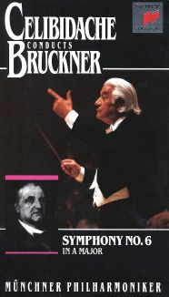 Celibidache Conducts Bruckner: Symphony No. 6