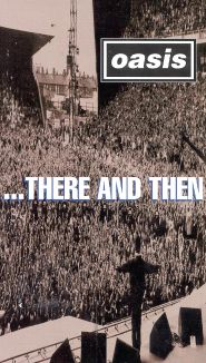 Oasis: There and Then