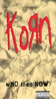 Korn: Who Then Now