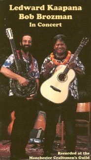 Ledward Kaapana and Bob Brozman: In Concert