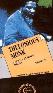 Thelonious Monk: Japan-Europe, 1961/1963