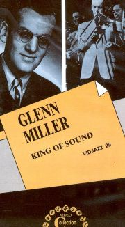 Glenn Miller: King of Sound