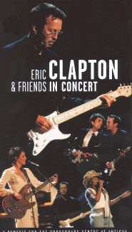 Eric Clapton & Friends: In Concert - A Benefit for the Crossroads Centre at Antigua