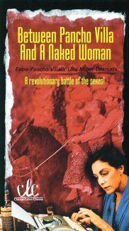 Entre Pancho Villa Y Una Mujer Desnuda