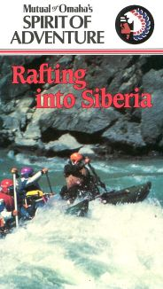 Mutual of Omaha's Spirit of Adventure: Rafting into Siberia