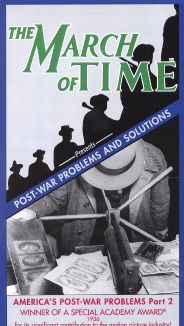 The March of Time: Post-War Problems and Solutions - America's Post-War Problems, Part 2