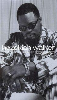 Hezekiah Walker and the Love Fellowship Crusade Choir: Family Affair