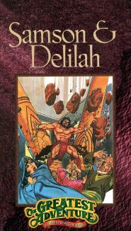 Greatest Adventure: Stories from the Bible : Samson and Delilah