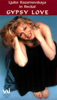 Ljuba Kazarnovskaya: In Recital - Gypsy Love