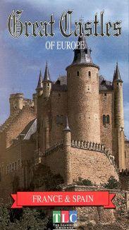Great Castles of Europe: France & Spain