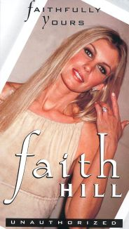 Faith Hill: Faithfully Yours
