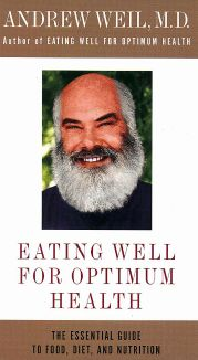 Eating Well for Optimum Health, With Dr. Andrew Weil