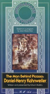 Montparnasse Revisited: The Man Behind Picasso - Daniel-Henry Kahnweiler