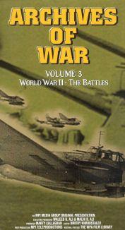 Archives of War: Volume 3 - World War II - The Battles