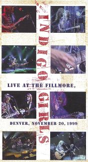 Indigo Girls: Live at the Fillmore - Denver, November 20, 1999