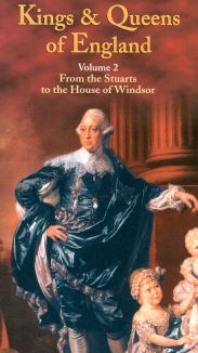 Kings & Queens of England, Vol. 2: From the Stuarts to the House of Windsor