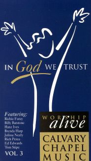 Worship Alive, Vol. 3: In God We Trust